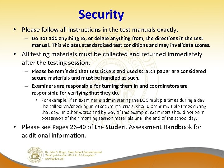 Security • Please follow all instructions in the test manuals exactly. – Do not