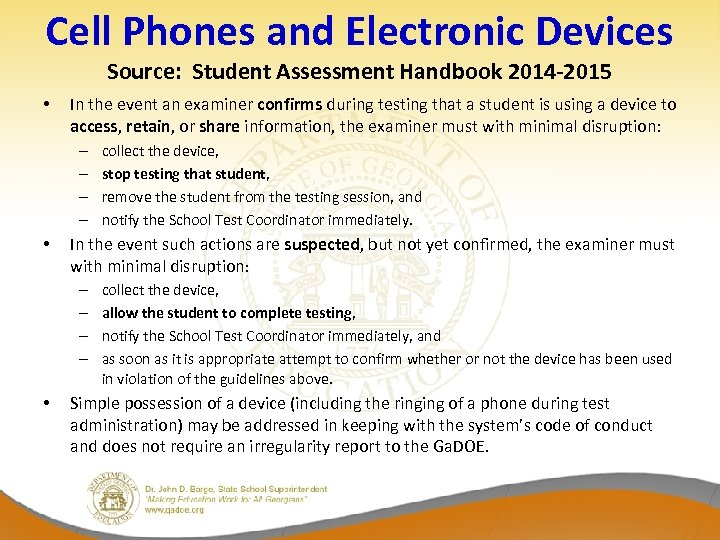 Cell Phones and Electronic Devices Source: Student Assessment Handbook 2014 -2015 • In the