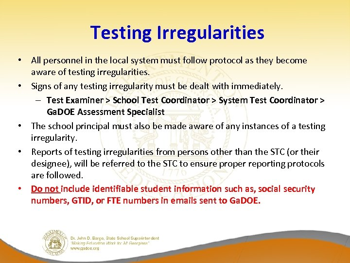Testing Irregularities • All personnel in the local system must follow protocol as they
