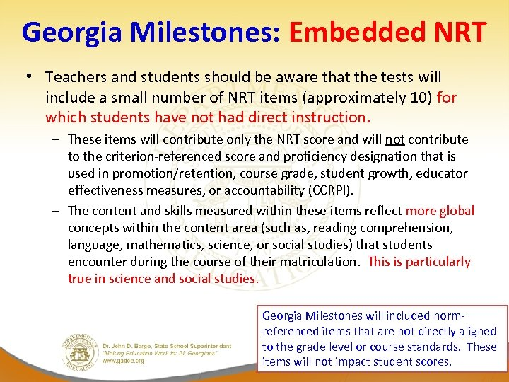 Georgia Milestones: Embedded NRT • Teachers and students should be aware that the tests