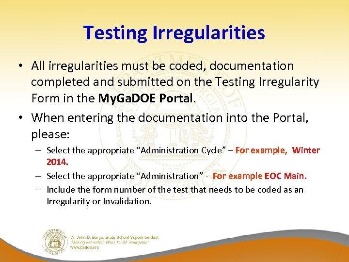 Testing Irregularities • All irregularities must be coded, documentation completed and submitted on the