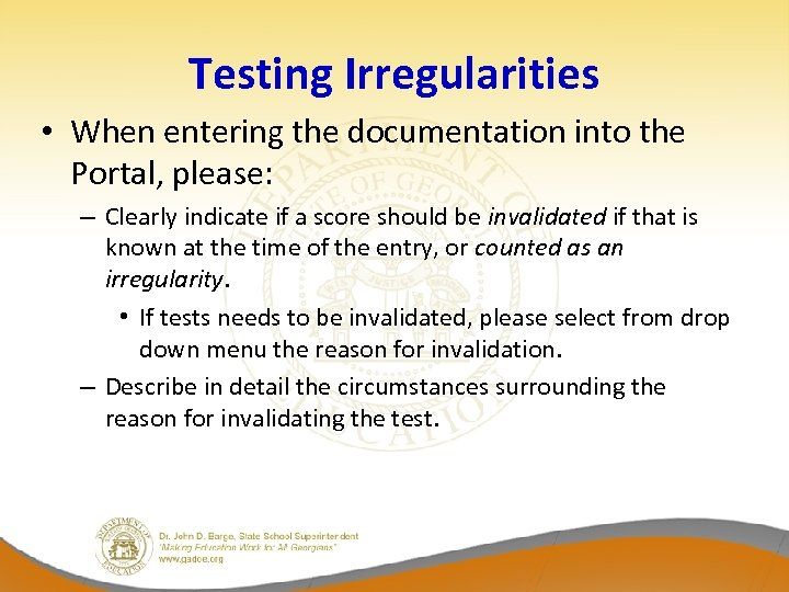 Testing Irregularities • When entering the documentation into the Portal, please: – Clearly indicate