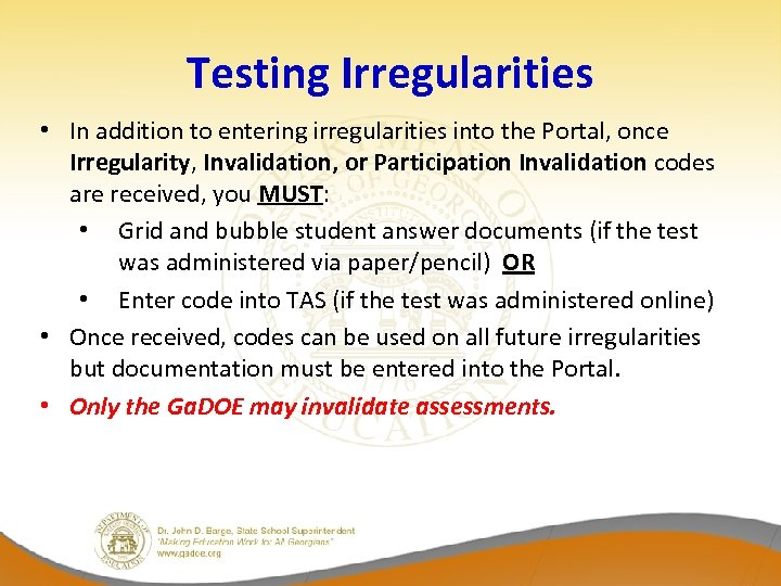 Testing Irregularities • In addition to entering irregularities into the Portal, once Irregularity, Invalidation,