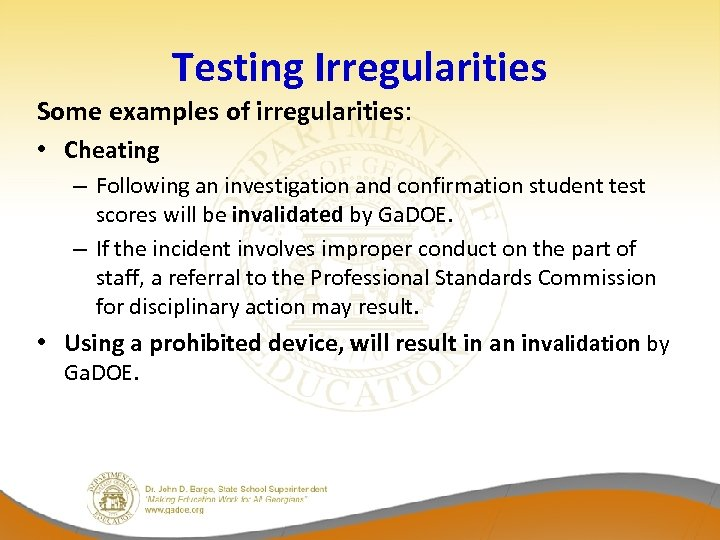 Testing Irregularities Some examples of irregularities: • Cheating – Following an investigation and confirmation