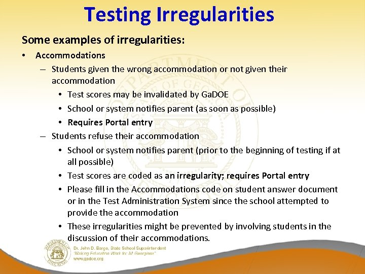Testing Irregularities Some examples of irregularities: • Accommodations – Students given the wrong accommodation