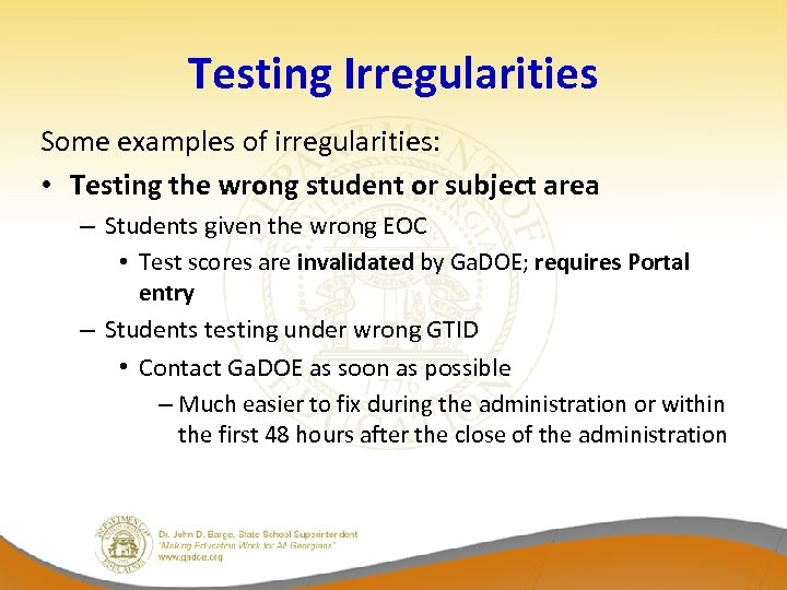 Testing Irregularities Some examples of irregularities: • Testing the wrong student or subject area