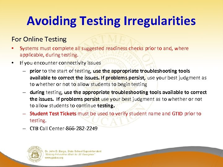 Avoiding Testing Irregularities For Online Testing • • Systems must complete all suggested readiness
