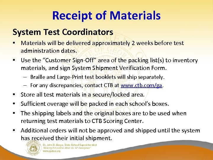 Receipt of Materials System Test Coordinators • Materials will be delivered approximately 2 weeks