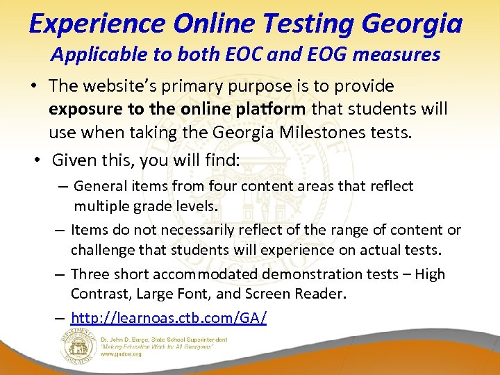 Experience Online Testing Georgia Applicable to both EOC and EOG measures • The website's