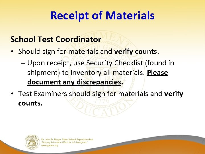 Receipt of Materials School Test Coordinator • Should sign for materials and verify counts.