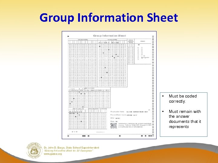 Group Information Sheet • Must be coded correctly. • Must remain with the answer