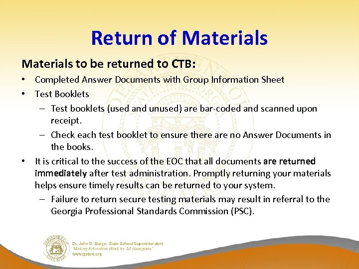 Return of Materials to be returned to CTB: • Completed Answer Documents with Group