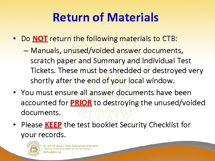 Return of Materials • Do NOT return the following materials to CTB: – Manuals,