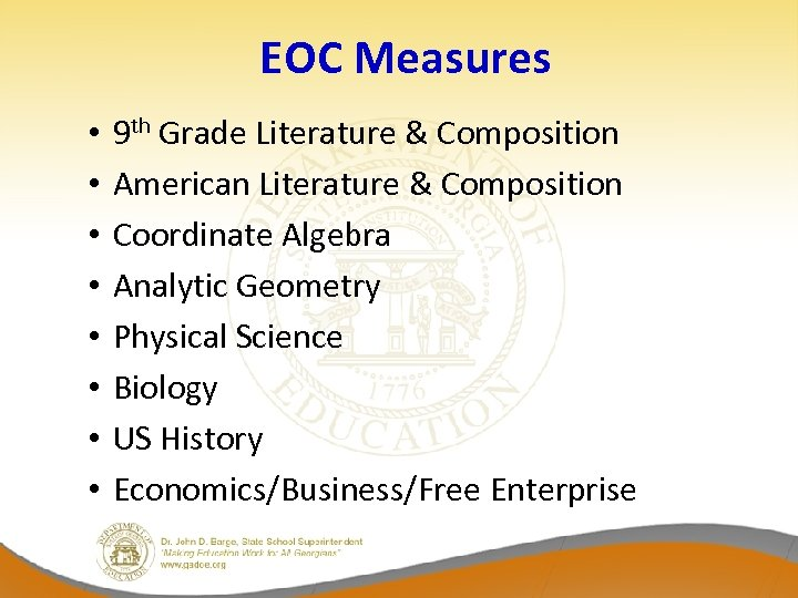 EOC Measures • • 9 th Grade Literature & Composition American Literature & Composition