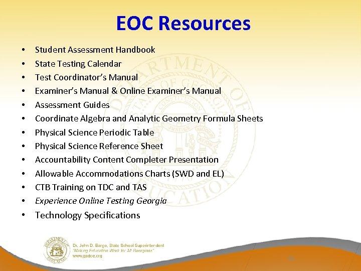 EOC Resources • • • Student Assessment Handbook State Testing Calendar Test Coordinator's Manual