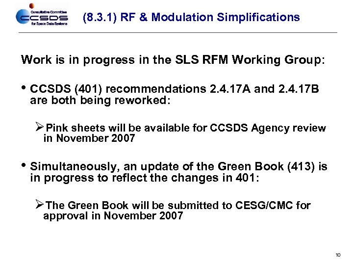 (8. 3. 1) RF & Modulation Simplifications Work is in progress in the SLS