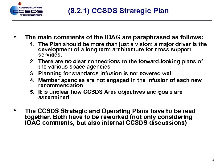 (8. 2. 1) CCSDS Strategic Plan • The main comments of the IOAG are