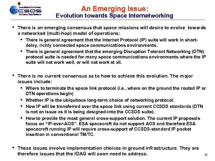An Emerging Issue: Evolution towards Space Internetworking • There is an emerging consensus that