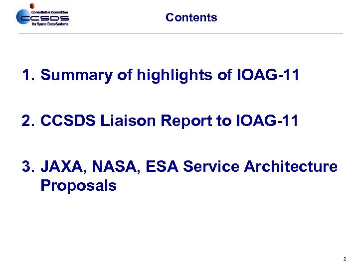 Contents 1. Summary of highlights of IOAG-11 2. CCSDS Liaison Report to IOAG-11 3.
