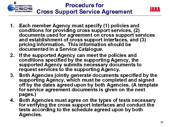 Procedure for Cross Support Service Agreement JAXA 1. Each member Agency must specify (1)