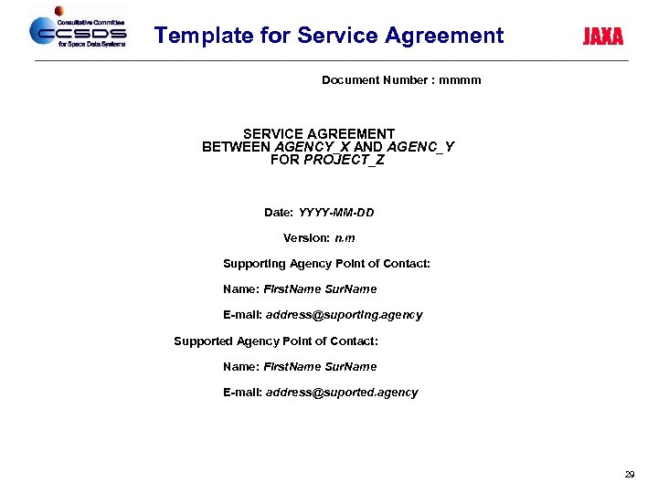 Template for Service Agreement JAXA Document Number : mmmm SERVICE AGREEMENT BETWEEN AGENCY_X AND
