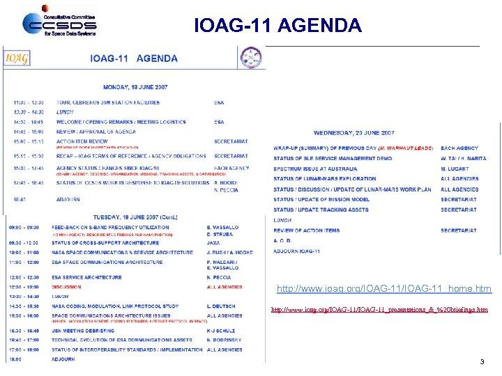 IOAG-11 AGENDA http: //www. ioag. org/IOAG-11_home. htm http: //www. ioag. org/IOAG-11_presentations_&_%20 briefings. htm 3