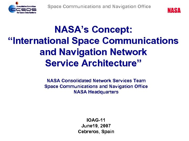 "Space Communications and Navigation Office NASA's Concept: ""International Space Communications and Navigation Network Service"
