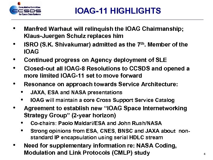 IOAG-11 HIGHLIGHTS • Manfred Warhaut will relinquish the IOAG Chairmanship; Klaus-Juergen Schulz replaces him