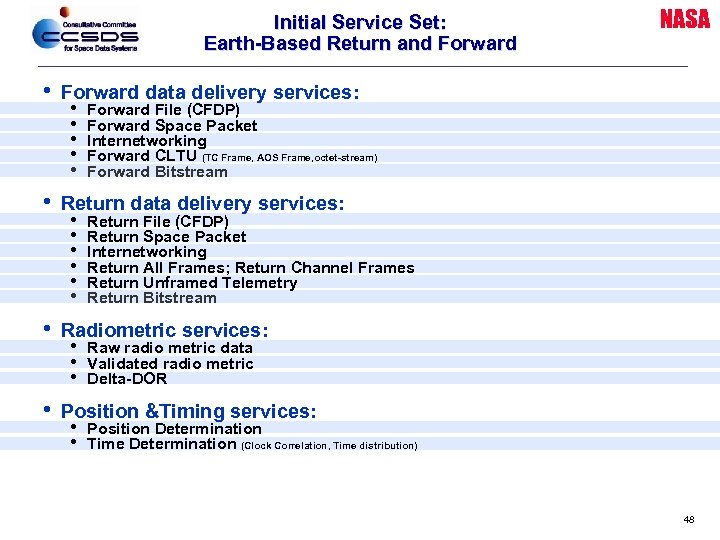 Initial Service Set: Earth-Based Return and Forward • Forward data delivery services: • Forward