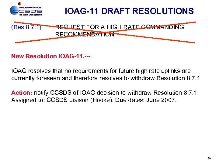 IOAG-11 DRAFT RESOLUTIONS (Res 8. 7. 1) REQUEST FOR A HIGH RATE COMMANDING RECOMMENDATION