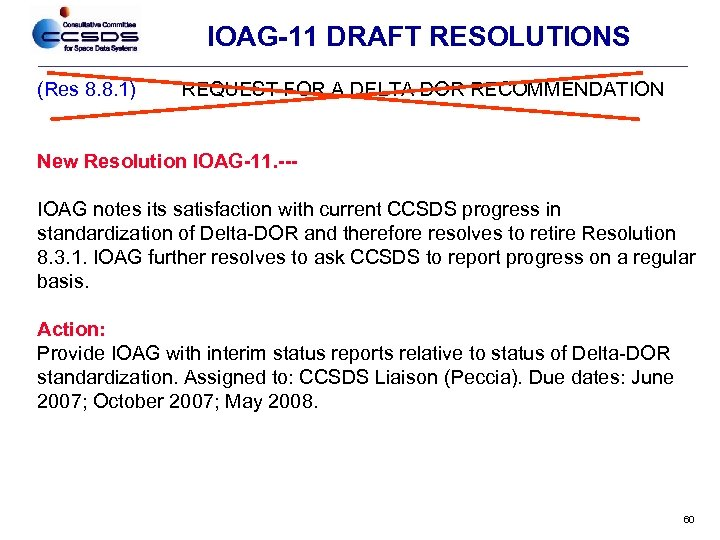 IOAG-11 DRAFT RESOLUTIONS (Res 8. 8. 1) REQUEST FOR A DELTA DOR RECOMMENDATION New