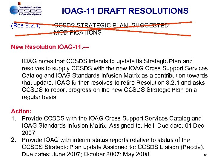 IOAG-11 DRAFT RESOLUTIONS (Res 8. 2. 1) CCSDS STRATEGIC PLAN: SUGGESTED MODIFICATIONS New Resolution