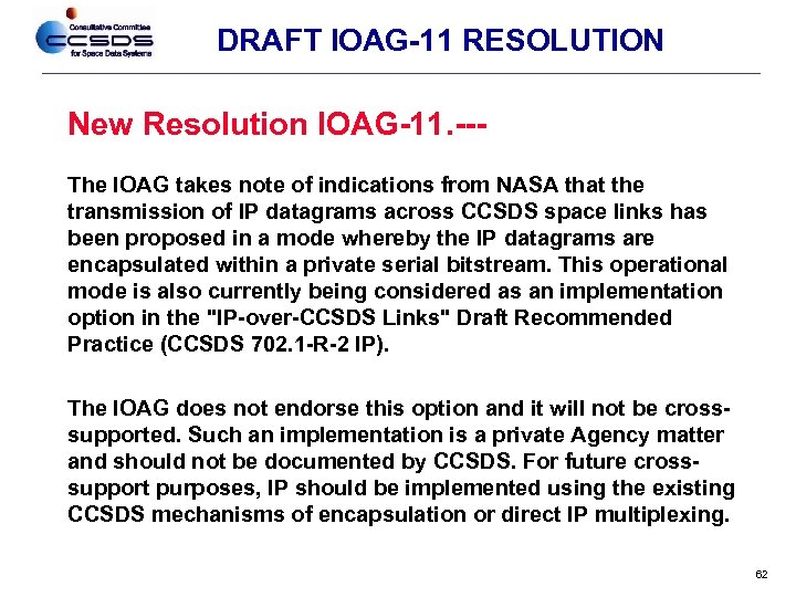 DRAFT IOAG-11 RESOLUTION New Resolution IOAG-11. --The IOAG takes note of indications from NASA
