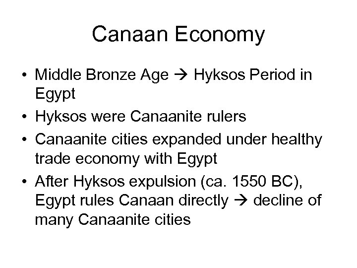 Canaan Economy • Middle Bronze Age Hyksos Period in Egypt • Hyksos were Canaanite