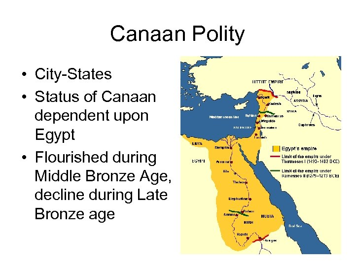 Canaan Polity • City-States • Status of Canaan dependent upon Egypt • Flourished during