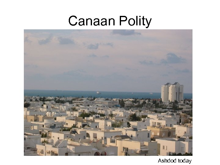 Canaan Polity Ashdod today