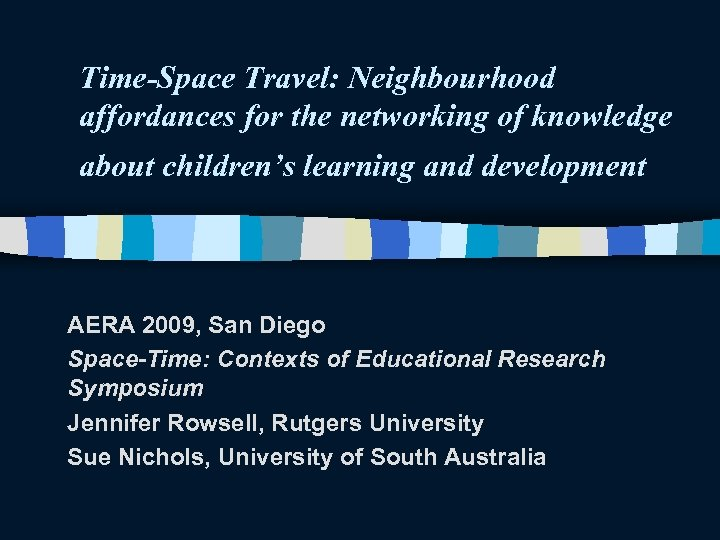 Time-Space Travel: Neighbourhood affordances for the networking of knowledge about children's learning and development
