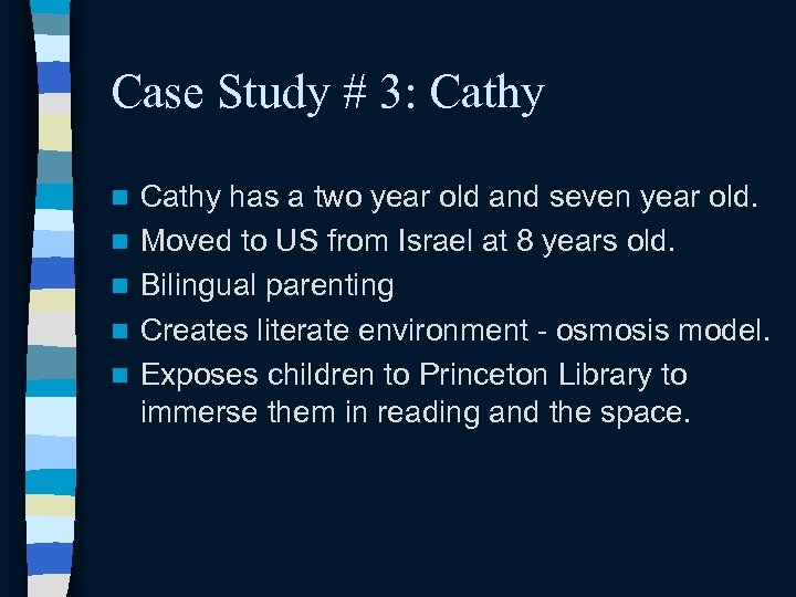 Case Study # 3: Cathy n n n Cathy has a two year old