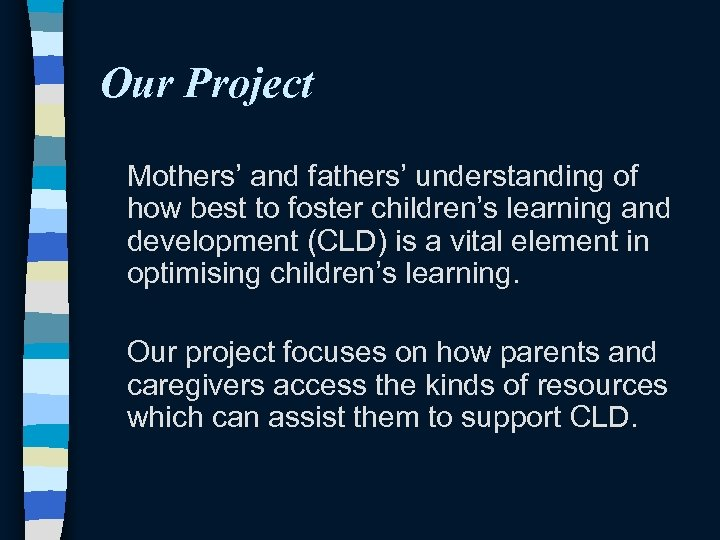 Our Project Mothers' and fathers' understanding of how best to foster children's learning and