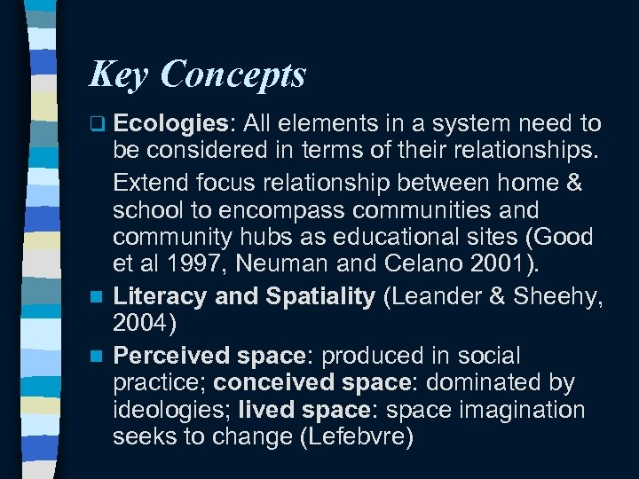 Key Concepts q Ecologies: All elements in a system need to be considered in