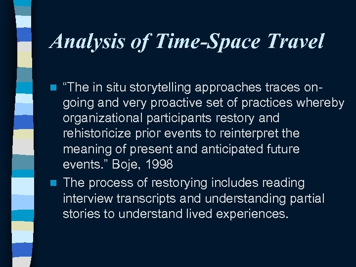 """Analysis of Time-Space Travel """"The in situ storytelling approaches traces ongoing and very proactive"""