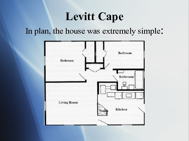 Levitt Cape In plan, the house was extremely simple: