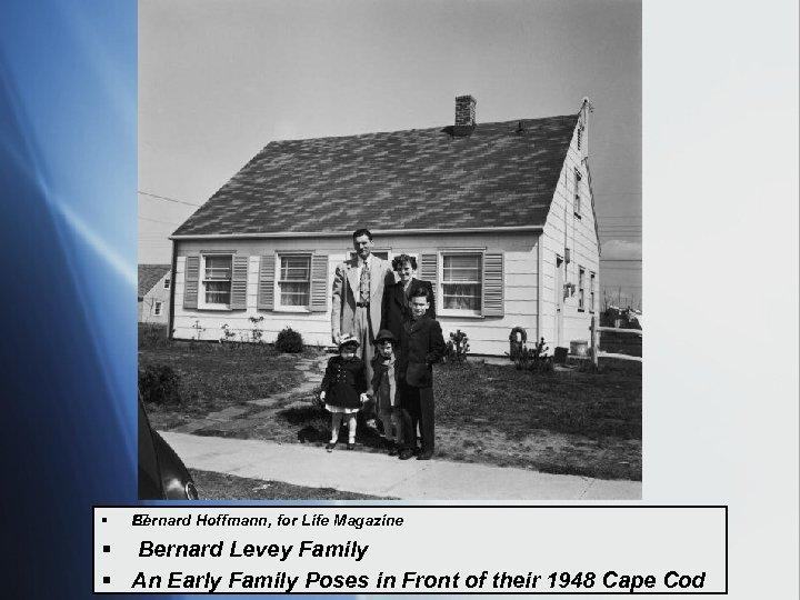 § Bernard Hoffmann, for Life Magazine § Bernard Levey Family § An Early Family