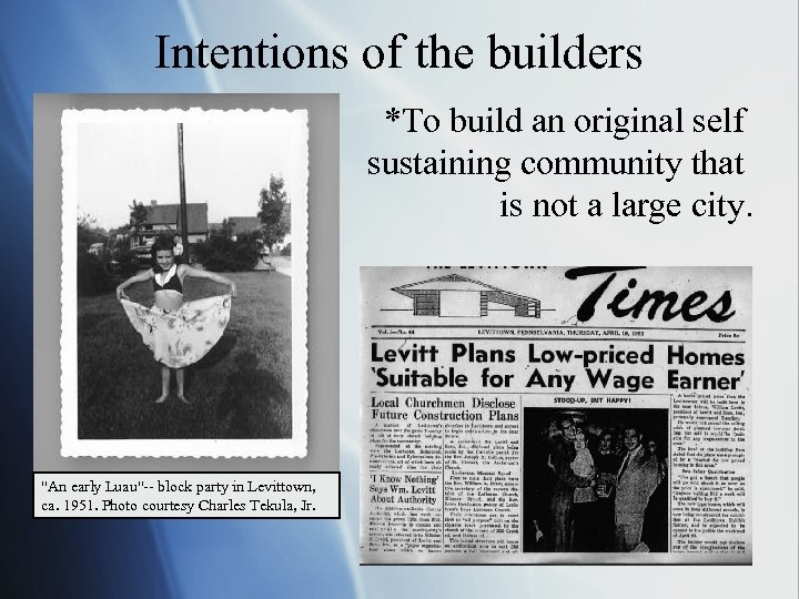 Intentions of the builders *To build an original self sustaining community that is not