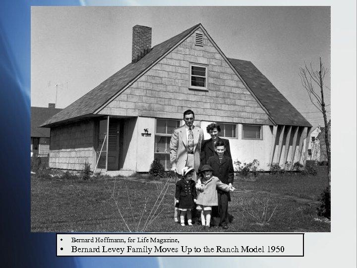 • Bernard Hoffmann, for Life Magazine, • Bernard Levey Family Moves Up to