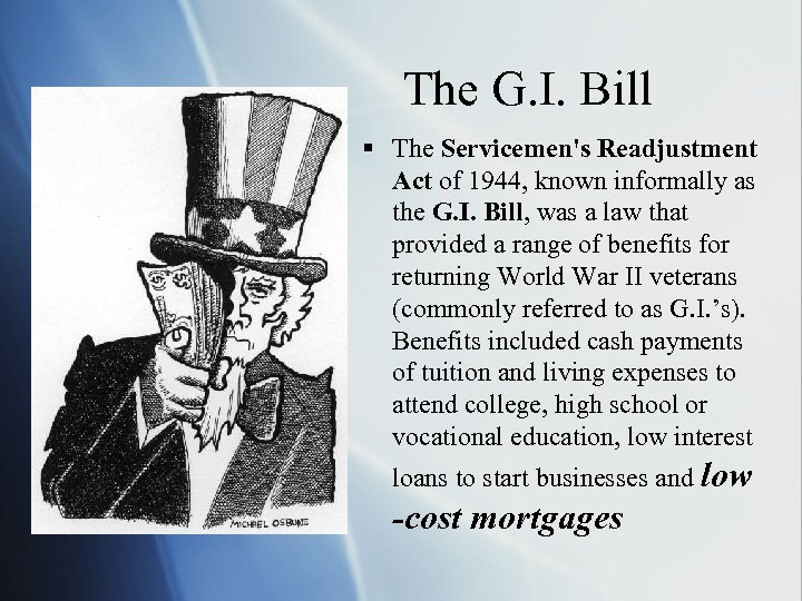The G. I. Bill § The Servicemen's Readjustment Act of 1944, known informally as