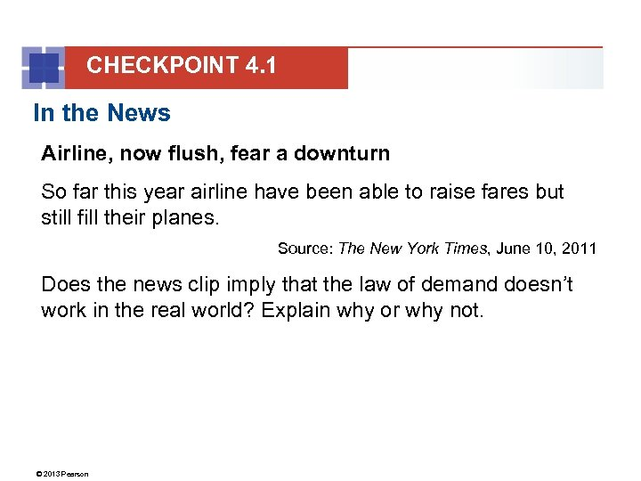 CHECKPOINT 4. 1 In the News Airline, now flush, fear a downturn So far