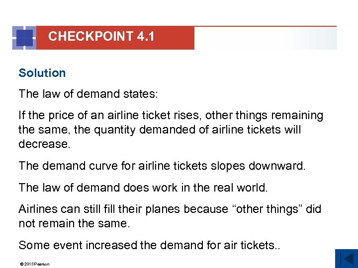 CHECKPOINT 4. 1 Solution The law of demand states: If the price of an