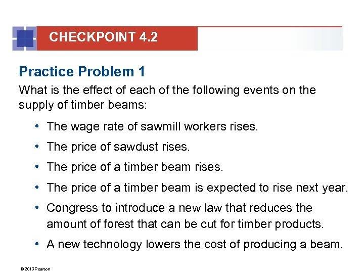 CHECKPOINT 4. 2 Practice Problem 1 What is the effect of each of the