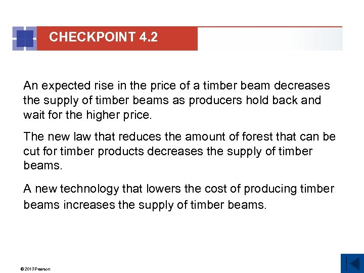 CHECKPOINT 4. 2 An expected rise in the price of a timber beam decreases